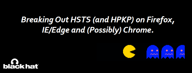 Breaking Out HSTS (and HPKP) on Firefox, IE/Edge and