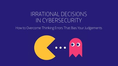 Download for Free Our New Book: 'Irrational Decisions in Cybersecurity: How to Overcome Thinking Errors That Bias Your Judgements'