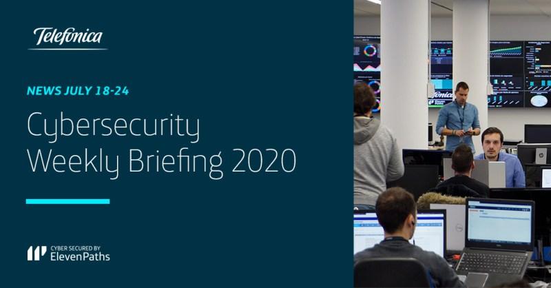 Cybersecurity Weekly Briefing July 18-24