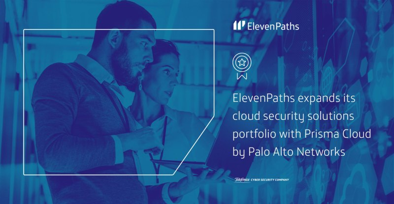 ElevenPaths expands its cloud security solutions portfolio with Prisma Cloud by Palo Alto Networks