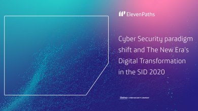 ElevenPaths approaches the cyber security paradigm shift and the new era' s digital transformation in the SID 2020